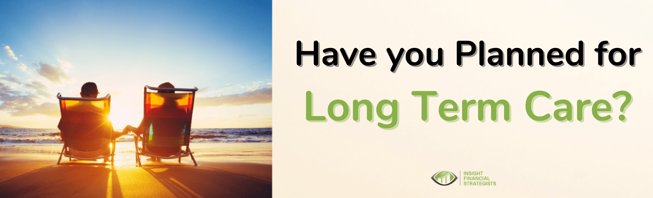 Have You Planned For long Term Care?