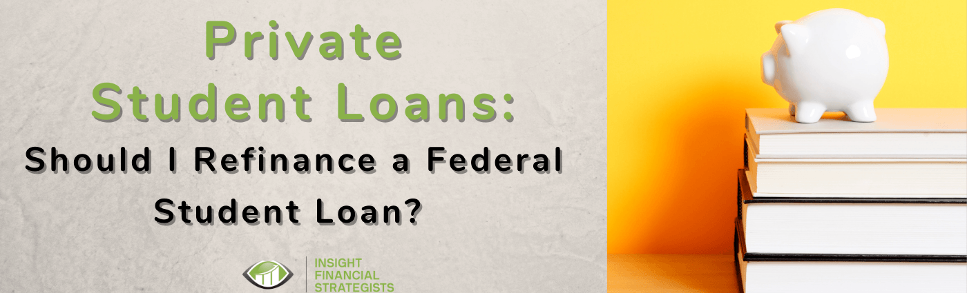 Private student loans should I refinance a federal student loan