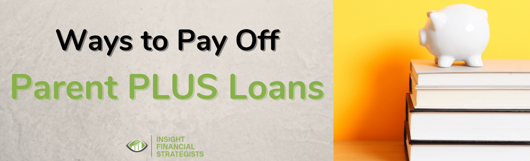 Ways to pay off Parent PLUS loans